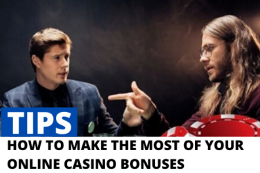 Tips to Make the Most of Online Casino Bonuses