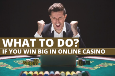 What To Do When You Win Big In An Online Casino